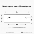 Need a custom size chin rest paper?